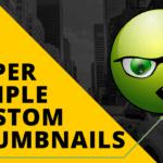 How To Make Super Simple Custom Thumbnails