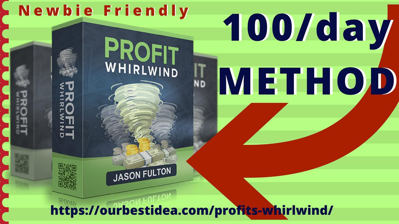 Profit Whirlwind Review Bonus 100_day METHOD